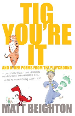 Tig You're It! (A book of funny poetry)